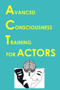 Advanced Consciousness Training (A.C.T.) for Actors, coming this Fall from author/actor Kevin Page (Routledge Press).